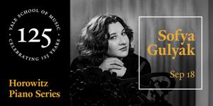 Yale School of Music presents Sofya Gulyak