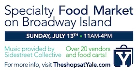 Specialty Food Market at Broadway Island on July 13, 2014 sponsored by The shops at Yale
