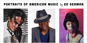 Opening Reception for Ed German's Portraits of American Music