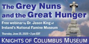 Knights of Columbus Museum - The Grey Nuns Webinar