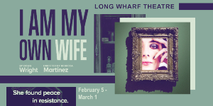 Long Wharf Theatre presents I Am My Own Wife
