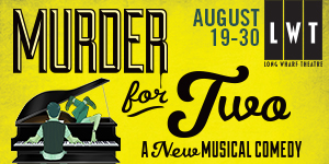 Murder for Two at Long Wharf Theatre