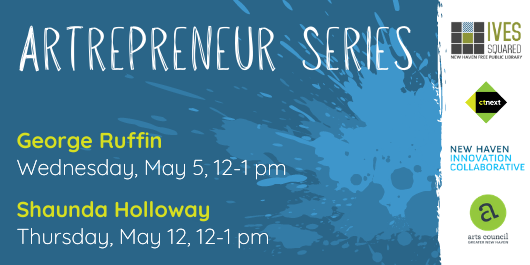 Artrepreneur Series at the New Haven Free Public Library