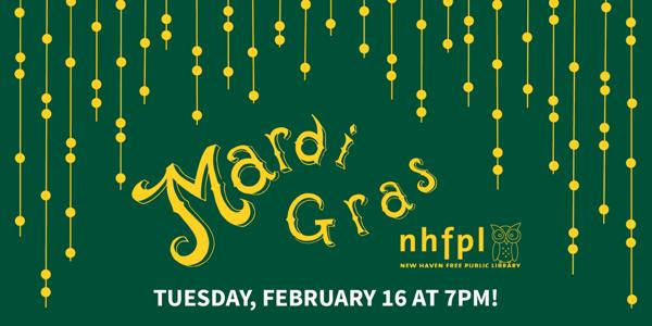 New Haven Free Public Library presents Mardi Gras