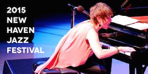 2015 New Haven Jazz Festival, celebrating women in jazz.