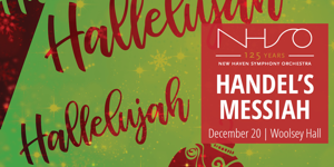 New Haven Symphony Orchestra and Christ Church Choir present Handel's Messiah