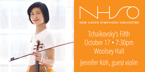 New Haven Symphony Orchestra presents Tchaikovsky's Fifth with special guest Jennifer Koh