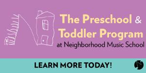 The Preschool and Toddler Program at Neighborhood Music School