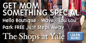 Shop for Mother's Day at The Shops at Yale