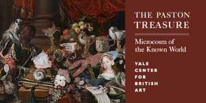 Yale Center for British Art - The Paston Treasure: Microcosm of the Known World
